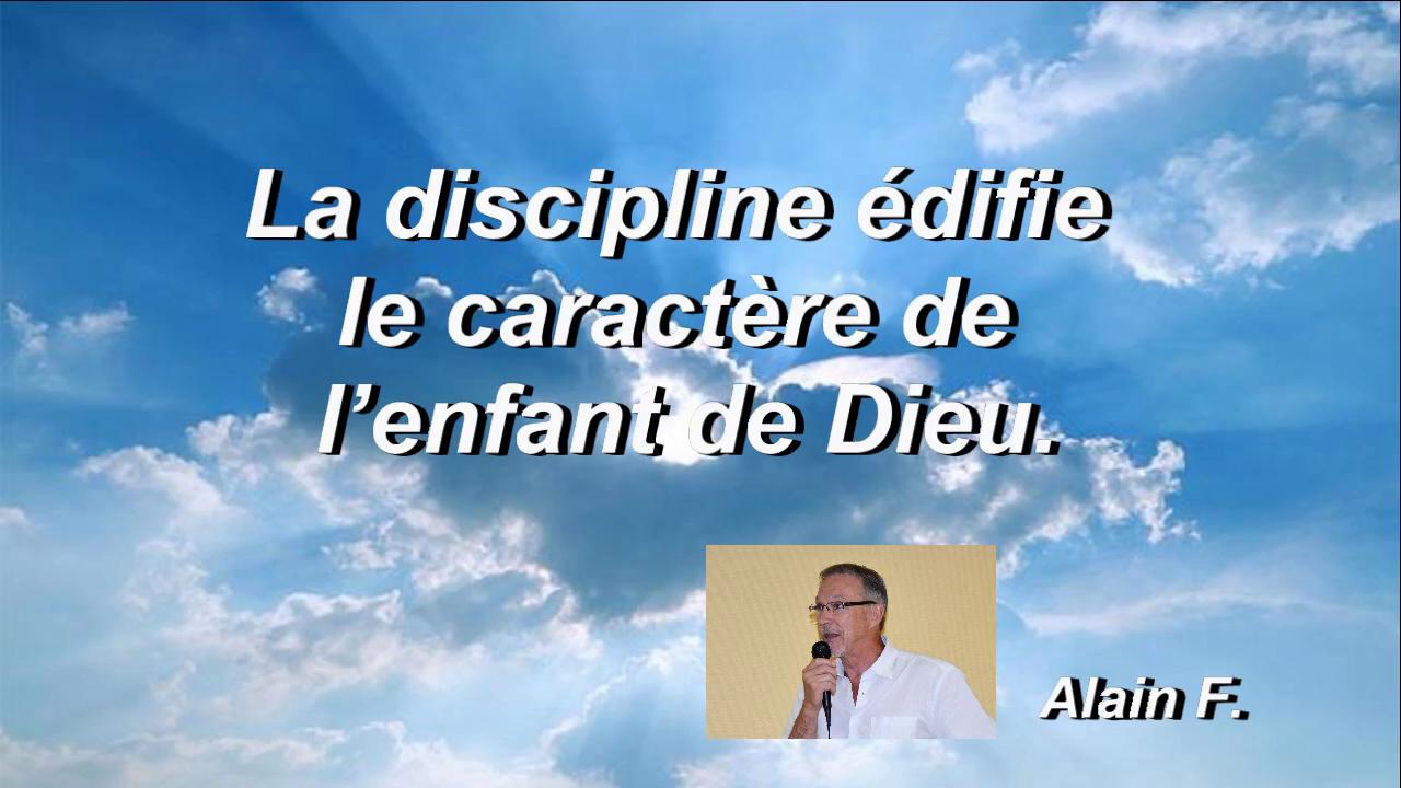La discipline édifie le caractère de l'enfant de Dieu.
