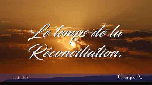 Le temps de la réconciliation