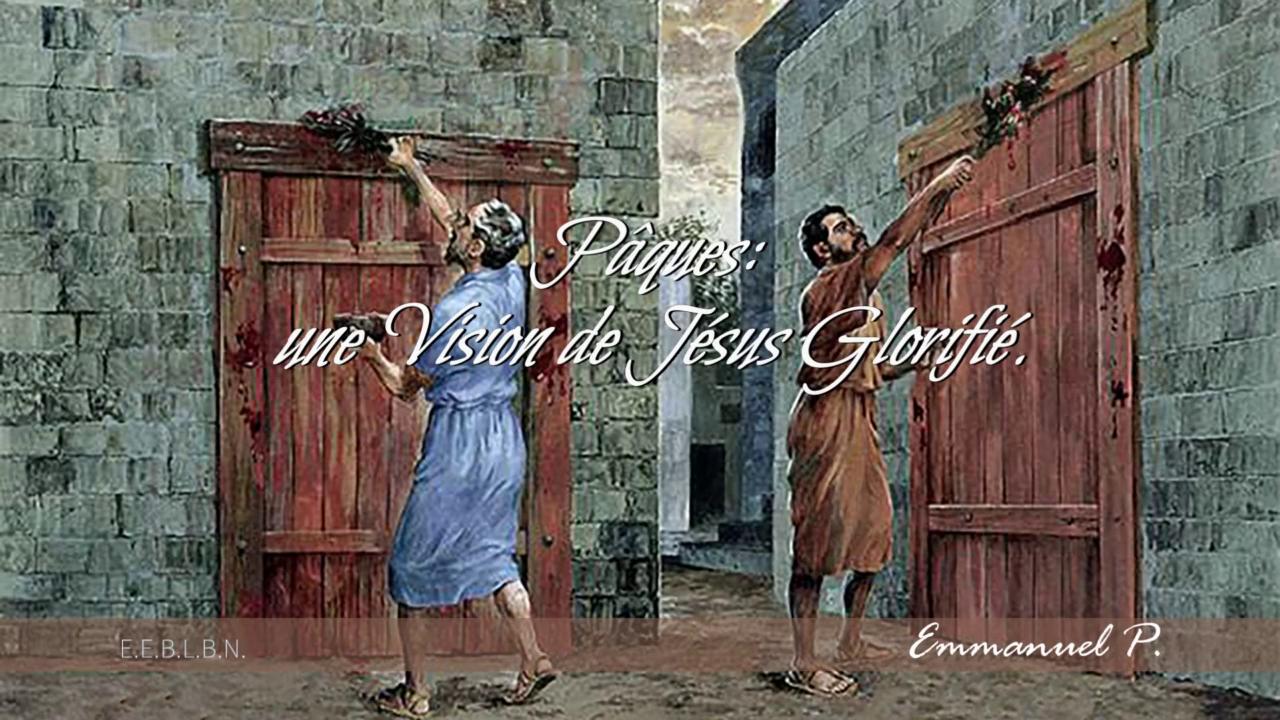 Paques: une vision de Jésus Glorifié