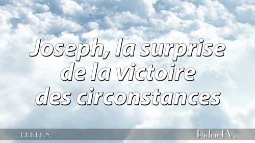 2- Joseph, la surprise de la victoire des circonstances