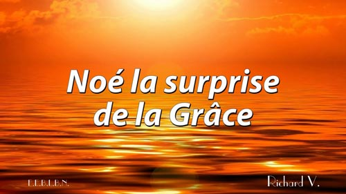 Noé-la-surprise-de-la-Grâce_Video