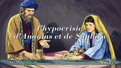 l'hypocrisie d'Ananias et de Saphira