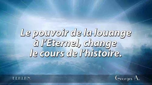 Le pouvoir de la louange à l'Éternel change le cours de l'histoire.