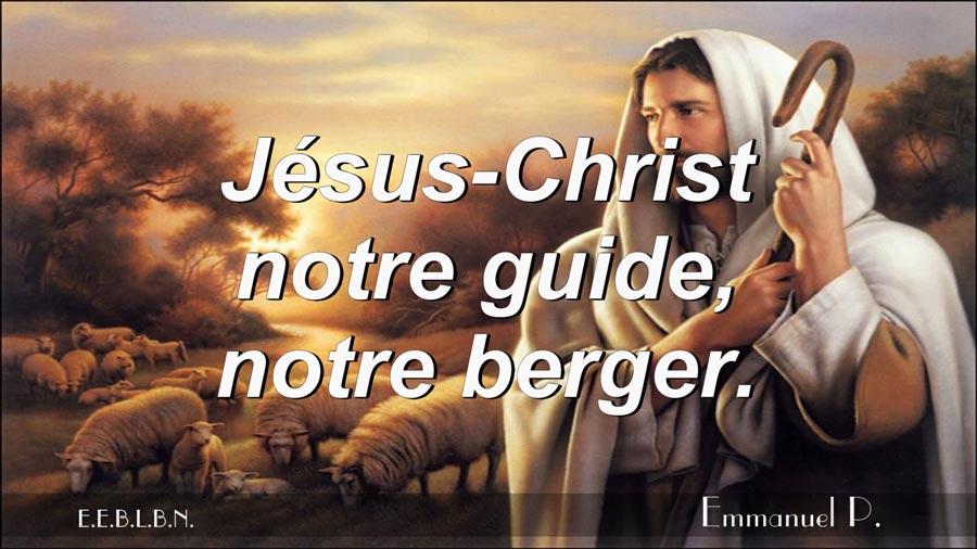 Jésus-Christ notre guide, notre berger