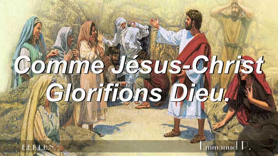 Comme Jésus-Christ glorifions Dieu.