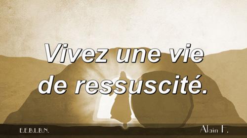 Vivez une vie de ressuscité