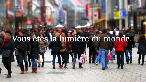 Read more about the article Vous êtes la lumière du monde.
